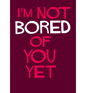 AN/I'm not bored of you yet
