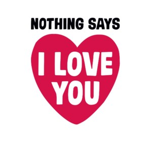 RO/Nothing Says I Love You