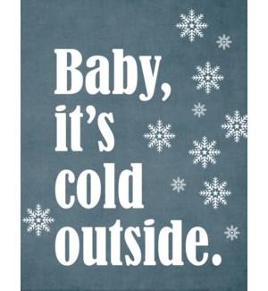 XM/Baby It's Cold