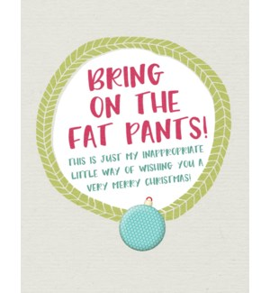XM/Fat Pants
